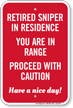 Retired Sniper In Residence Funny Security Sign