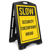 Slow Security Checkpoint Ahead Sidewalk Sign