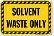 Solvent Waste Only Sign