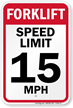 Forklift Speed Limit 15 MPH Sign