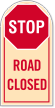 Stop Road Closed Sign
