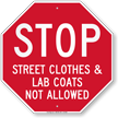 Street Clothes And Lab Coats Not Allowed Stop Sign