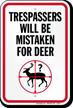 Trespassers Will Be Mistaken For Deer Sign