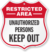 Unauthorized Person Keep Out Restricted Area Shield Sign