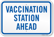 Vaccination Station Ahead Sign
