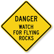 Watch For Flying Rocks Danger Sign