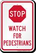Watch For Pedestrians Stop Sign