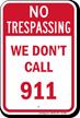 We Do Not Call 911 Trespassing Sign
