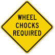 Wheel Chocks Required Sign