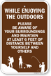 While Enjoying Outdoors Maintain At Least 6 Ft Of Distance Sign