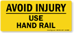 Avoid Injury Use Hand Rail Label