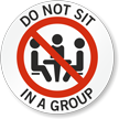 Do Not Sit In A Group Social Distancing Label