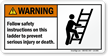 Follow Safety Instructions To Prevent Serious Injury Label