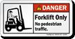 Forklift Only No Pedestrian Traffic ANSI Danger Label