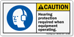 Hearing Protection Required When Equipment Operating Label