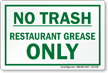 No Trash Restaurant Grease Only No Littering Sign