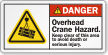 Overhead Crane Hazard Keep Clear Danger Label