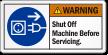Shut Off Machine Before Servicing ANSI Warning Label