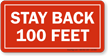 Stay Back 100 Feet Safety Label