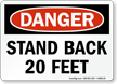 Stand Back 20 Feet OSHA Danger Sign