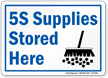 5-S Supplies Here Sign
