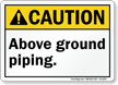 Above Ground Piping ANSI Caution Sign