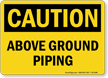 Above Ground Piping OSHA Caution Sign