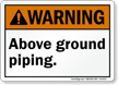 Above Ground Piping ANSI Warning Sign