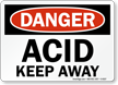 Danger Acid Keep Away Sign