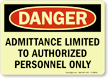 Admittance Limited to Authorized Personnel Only Sign