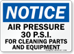 Notice Air Pressure 30 psi Sign