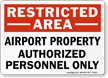 Airport Property Authorized Personnel Only Sign