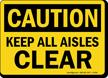 Caution: Keep All Aisles Clear