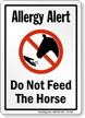 Allergy Alert Do Not Feed Horse Sign