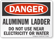 Aluminum Ladder Do Not Use Near Electricity Sign
