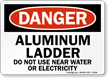 Aluminum Ladder OSHA Danger Sign