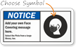 Add Your Own Face Covering Message Here Custom Notice Sign
