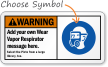 Custom Vapor Respirator Required Warning (ANSI) Sign