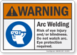 Not Watch Arc Eye Protection Required Warning Sign