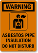 Asbestos Pipe Insulation OSHA Warning Sign