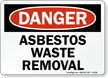 Danger Asbestos Waste Removal Sign