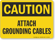 Attach Grounding Cables OSHA Caution Sign