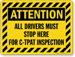 Attention Drivers Must Stop For Inspection Sign