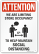 Attention We Are Limiting Store Occupancy To Help Maintain Social Distancing Social Distancing Sign