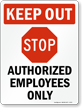 Keep Out - Authorized Employees Only Sign