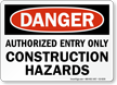 Authorized Entry Only Construction Hazards OSHA Danger Sign