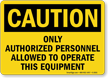Caution Only Authorized Personnel Sign