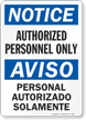 Bilingual Notice Aviso Authorized Personnel Only Sign
