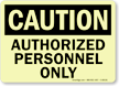 Caution Authorized Personnel Sign