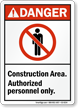 Construction Area Authorized Personnel ANSI Danger Sign